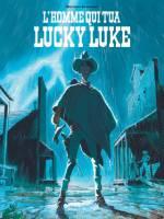 L'Homme qui tua Lucky Luke, par , Matthieu Bonhomme