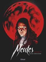 Meutes - T2: Lune Rouge 2/2, par Jean Dufaux, O. G. Boiscommun