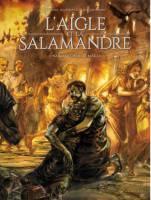 L'Aigle et la Salamandre - T1: Naissance dans le brasier, par , Giuseppe Quattrocchi et Alessio Lapo