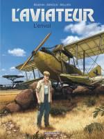 L'Aviateur - T1: L'Envol, par Jean-Charles Kraehn, Erik Arnoux et Chrys Millien