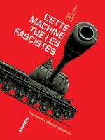 Cette machine tue les fascistes - T1, par Jean-pierre Pecau, Senad Mavric