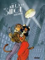 Les Ailes du Singe - T1: Wakanda, par Etienne Willem