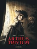 Arthus Trivium - T1: Les Anges de Nostradamus, par Raule, Juan Luis Landa