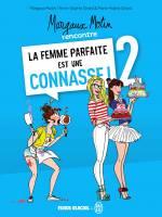 La femme parfaite est une connasse - T2, par Anne-Sophie & Marie-Aldine Girard , Margaux Motin