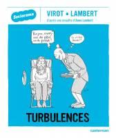 Turbulences, par Baptiste Virot et Anne Lambert, Baptiste Virot