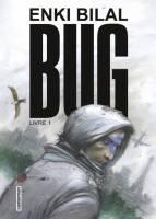 Bug - T1: Livre 1, par Enki Bilal