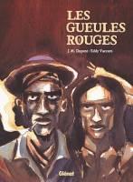 Les gueules rouges, par Jean-Michel Dupont, Eddy Vaccaro