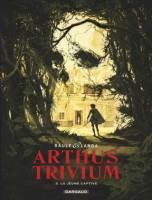 Arthus Trivium - T3: La Jeune Captive, par Raule, Juan Luis Landa