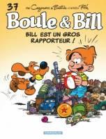 Boule & Bill - T37: Bill est un gros rapporteur !, par ,