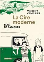 La Cire moderne, par Vincent Cuvellier,