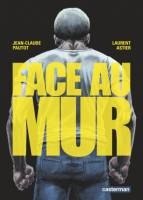 Face au Mur, par , Laurent Astier