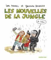 Les nouvelles de la jungle...de Calais, par Lisa Mandel et Yasmine Bouagga, Lisa Mandel