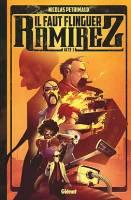 Il faut flinguer Ramirez - T1, par Nicolas Petrimaux