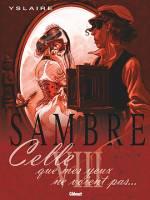 Sambre - T8: Celle que mes yeux ne voient pas..., par Bernard Yslaire