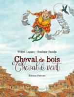 Cheval de bois, Cheval de vent - T1, par Wilfrid Lupano, Gradimir Smujda