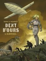 Dent d'ours - T6: Silbervogel, par Yann, Alain Henriet