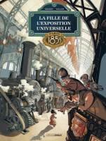 La fille de l'Exposition universelle - T1: Paris - 1855, par Jack Manini, Etienne Willem