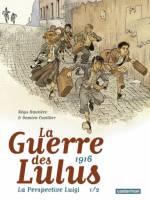 La guerre des Lulus: 1916 La perspective Luigi - 1/2, par , Damien Cuvillier