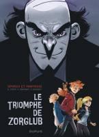 Spirou et Fantasio: Le triomphe de Zorglub, par Olivier Bocquet, Brice Cossu et Alexis Sentenac