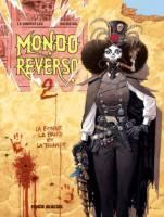 Mondo Reverso - T2: La bonne la brute et la truande, par , Dominique Bertail
