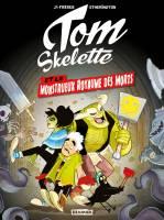 Tom Skelette - T1: Le monstrueux royaume des morts, par Lorenzo Etherington, Robin Etherington