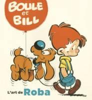 Boule et Bill - L'art de Roba, par Christelle et Bertrand Pissavy-Yvernault, Roba