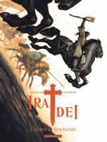 Ira Dei - T3: Fureur normande, par Vincent Brugeas, Ronan Toulhoat