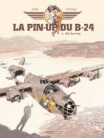 La pin-up du B-24 - T1/2: Ali-La-Can, par Jack Manini, Michel Chevereau