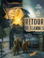 Retour de flammes - T1: Premier rendez-vous, par Laurent Galandon, Alicia Grande