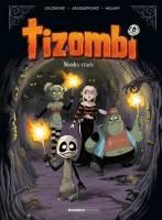 Tizombi - T4: Mondes cruels, par Christophe Cazenove, William