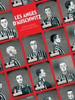Les anges d'Auschwitz, par Stephen Desberg, Emilio Van Der Zuiden