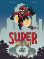 Super Groom - T1: , par Fabien Vehlmann, Yoann