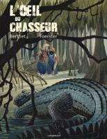 L'oeil du chasseur, par Philippe Foerster, Philippe Berthet