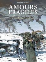 Amours fragiles - T6: L'Armée indigne, par Philippe Richelle, Jean-Michel Beuriot